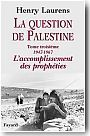 La question de Palestine : Tome 3, 1947-1967. L'accomplissement des prophéties