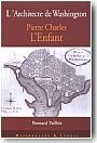 L'architecte de Washington : Pierre-Charles l'Enfant